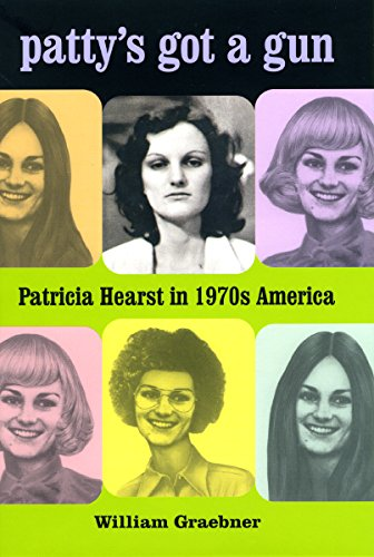 9780226305226: Patty's Got a Gun: Patricia Hearst in 1970s America