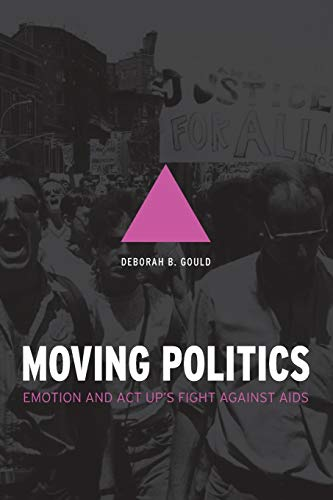 9780226305301: Moving Politics - Emotion and ACT UP's Fight against AIDS