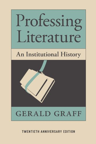 9780226305592: Professing Literature: An Institutional History, Twentieth Anniversary Edition