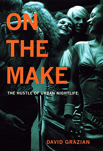 9780226305677: On the Make: The Hustle of Urban Nightlife