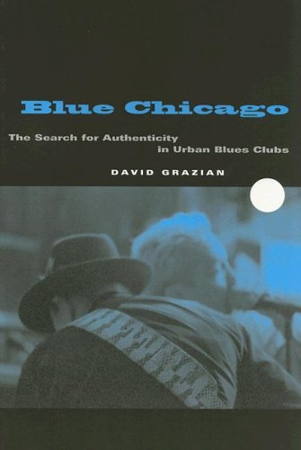 9780226305899: Blue Chicago: The Search for Authenticity in Urban Blues Clubs
