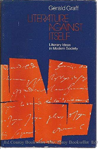 9780226306001: Literature against itself: Literary ideas in modern society