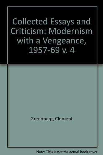 9780226306209: The Collected Essays and Criticism: Modernism With a Vengeance, 1957-1969: 4