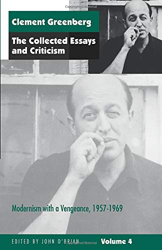 9780226306247: The Collected Essays and Criticism, Volume 4: Modernism with a Vengeance, 1957-1969: Modernism with a Vengeance, 1957-69 v. 4 (The Collected Essays and Criticism , Vol 4)