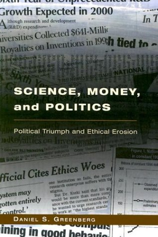 9780226306353: Science, Money, and Politics: Political Triumph and Ethical Erosion