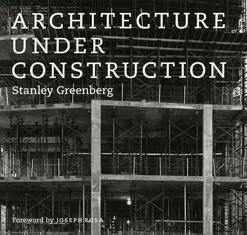 Architecture Under Construction (Hardcover): Stanley Greenberg