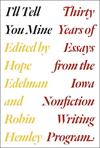 9780226306476: I'll Tell You Mine: Thirty Years of Essays from the Iowa Nonfiction Writing Program