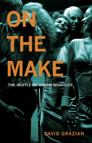 9780226306728: On the Make: The Hustle of Urban Nightlife