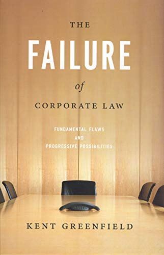 9780226306933: The Failure of Corporate Law: Fundamental Flaws and Progressive Possibilities