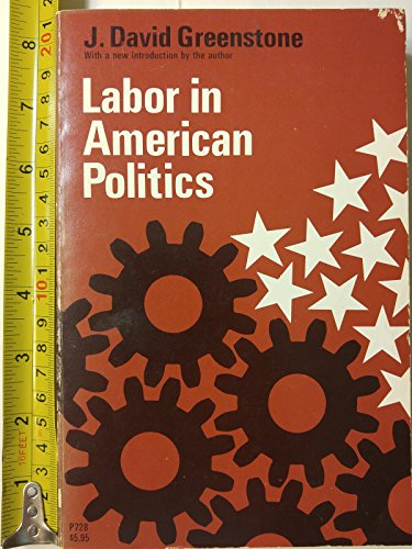 9780226307152: Labour in American Politics: With a new Introduction by the Author