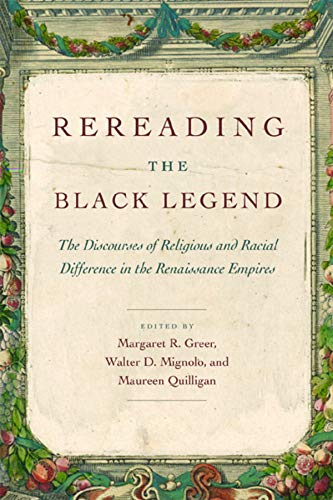 9780226307213: Rereading the Black Legend: The Discourses of Religious and Racial Difference in the Renaissance Empires