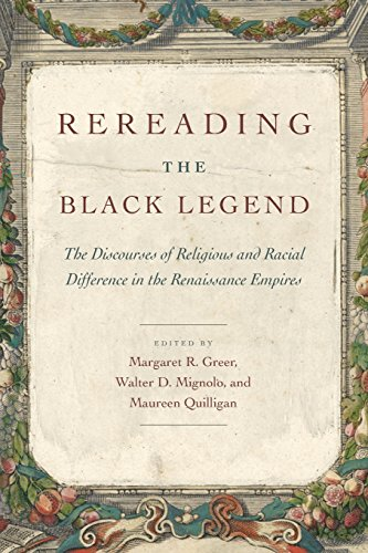 9780226307220: Rereading the Black Legend: The Discourses of Religious and Racial Difference in the Renaissance Empires