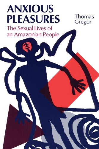 9780226307435: Anxious Pleasures: The Sexual Lives of an Amazonian People