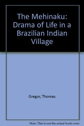 The Drama of Daily Life in a Brazilian Indian Village Mehinaku