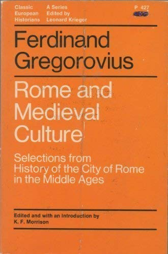 Rome and Medieval Culture (Classic European Historians)