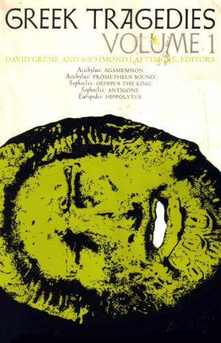 Greek Tragedies: v. 1: Selections (Phoenix Books): Aeschylus and Sophocles