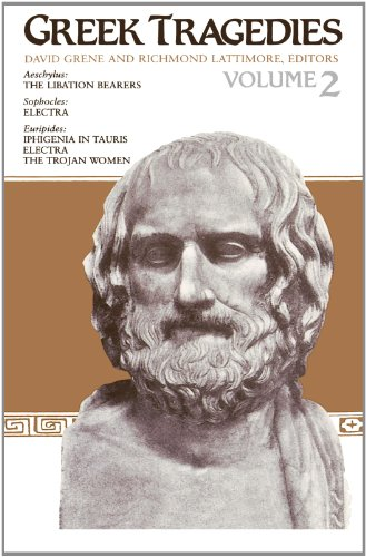 Greek Tragedies, Volume 2 The Libation Bearers: Aeschylus, Sophocles, Euripides