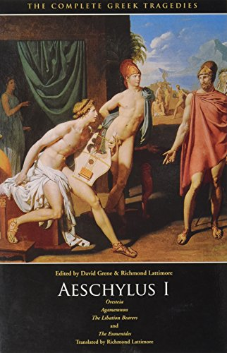 9780226307787: Aeschylus I: Oresteia: Agamemnon, The Libation Bearers, The Eumenides (The Complete Greek Tragedies) (Vol 1)
