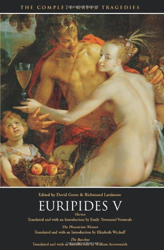 9780226307848: Euripides V: Electra, The Phoenician Women, The Bacchae (The Complete Greek Tragedies) (Vol 5)