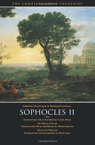 9780226307862: Sophocles II: Ajax, The Women of Trachis, Electra & Philoctetes (The Complete Greek Tragedies)