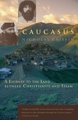 9780226308593: Caucasus - A Journey to the Land Between Christianity and Islam