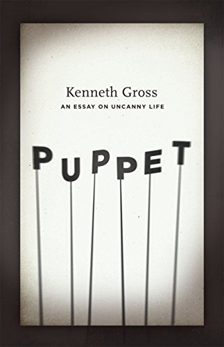 9780226309583: Puppet: An Essay on Uncanny Life