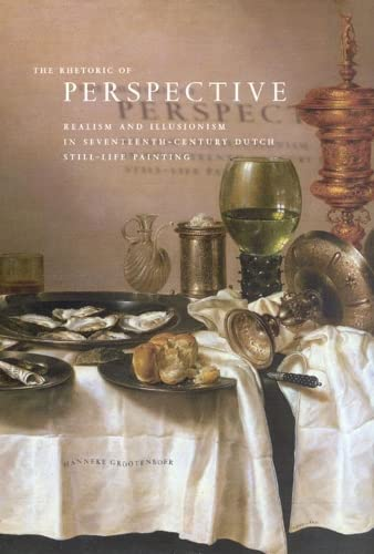 9780226309682: The Rhetoric Of Perspective: Realism And Illusionism In Seventeenth-century Dutch Still-life Painting