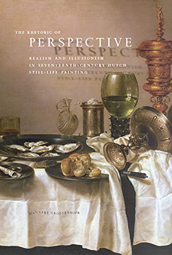 9780226309705: The Rhetoric of Perspective: Realism And Illusionism in Seventeenth-century Dutch Still-life Painting