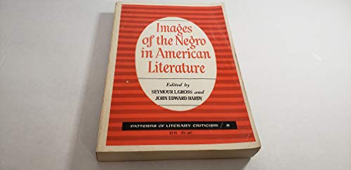Images of the Negro in American Literature (Patterns of Literary Criticism)