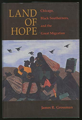 9780226309941: Land of Hope: Chicago, Black Southerners, and the Great Migration