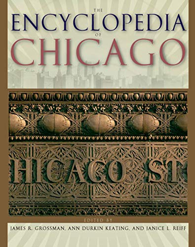 9780226310152: The Encyclopedia of Chicago