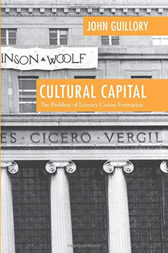 9780226310442: Cultural Capital: The Problem of Literary Canon Formation