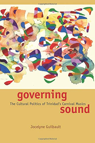9780226310602: Governing Sound: The Cultural Politics of Trinidad's Carnival Musics (Chicago Studies in Ethnomusicology)