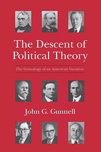 9780226310817: The Descent of Political Theory: The Genealogy of an American Vocation