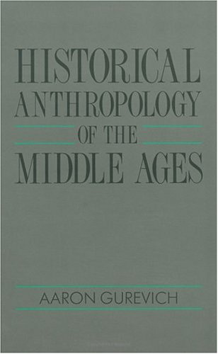 9780226310831: Historical Anthropology of the Middle Ages Historical Anthropology of the Middle Ages Historical Anthropology of the Middle Ages