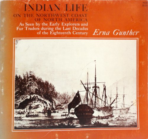 9780226310893: Indian Life on the Northwest Coast of North America: As Seen by the Early Explorers and Fur Traders During the Last Decades of the 18th Century