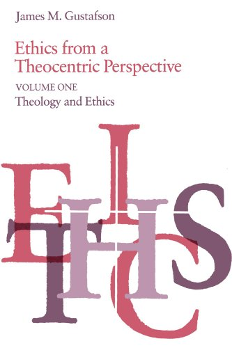9780226311111: 001: Ethics from a Theocentric Perspective, Volume 1. Theology and Ethics