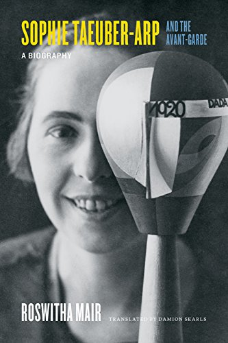 9780226311210: Sophie Taeuber-Arp and the Avant-Garde: A Biography