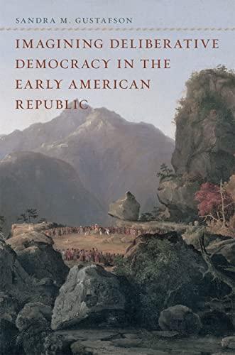 9780226311296: Imagining Deliberative Democracy in the Early American Republic