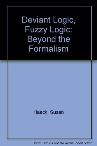 9780226311333: Deviant Logic, Fuzzy Logic: Beyond the Formalism
