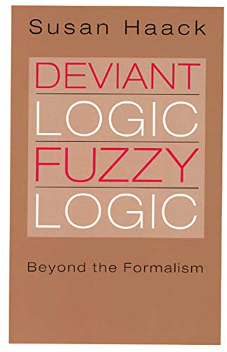9780226311340: Deviant Logic, Fuzzy Logic: Beyond the Formalism