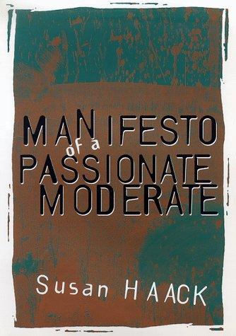 9780226311364: Manifesto of a Passionate Moderate: Unfashionable Essays