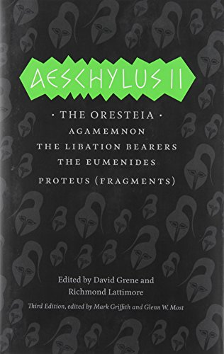Aeschylus II: The Oresteia (The Complete Greek: Aeschylus, David Grene