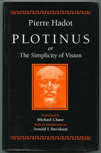Plotinus or the Simplicity of Vision: Hadot, Pierre
