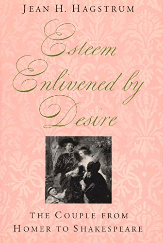 Esteem Enlivened by Desire: The Couple from Homer to Shakespeare
