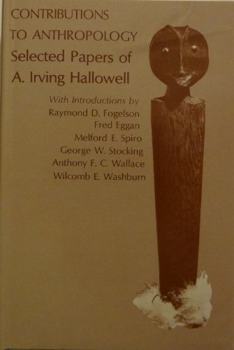 9780226314143: Contributions to Anthropology: Selected Papers of A. Irving Hallowell