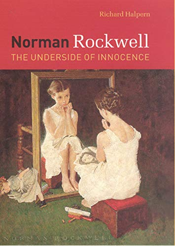 9780226314402: Norman Rockwell: The Underside of Innocence