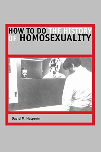 9780226314471: How to Do the History of Homosexuality