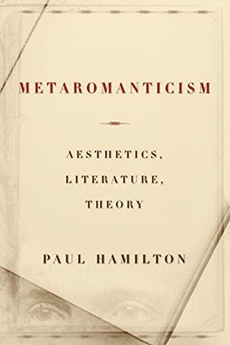 9780226314792: Metaromanticism: Aesthetics, Literature, Theory