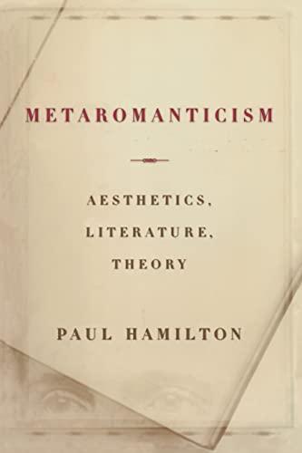 9780226314808: Metaromanticism: Aesthetics, Literature, Theory